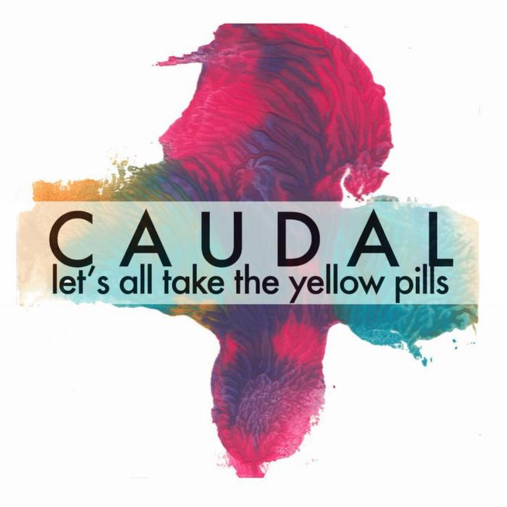 Let's All Take The Yellow Pills by CAUDAL album cover