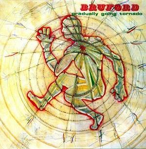 Bill Bruford - Bruford: Gradually Going Tornado CD (album) cover