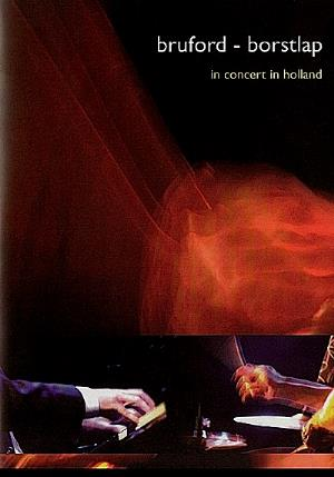 Bill Bruford Bruford - Borstlap / In Concert In Holland album cover