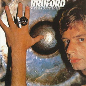 Bill Bruford - Bruford: Feels Good To Me CD (album) cover