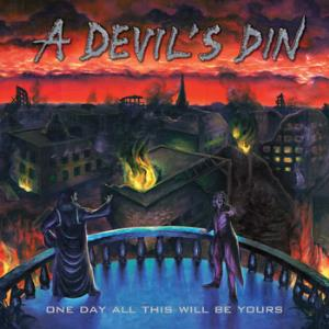 One Day All This Will Be Yours by DEVIL'S DIN, A album cover