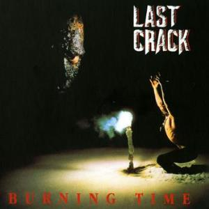 Burning Time by LAST CRACK album cover