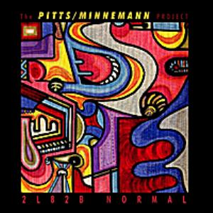 2 L 8 2 B Normal by PITTS MINNEMANN PROJECT, THE album cover