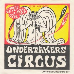 Undertakers Circus Little Boy Blue / Gotta Get Away album cover