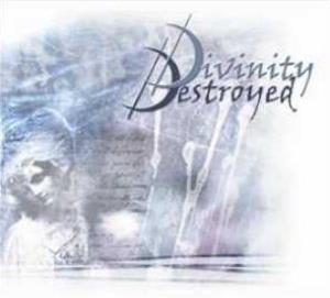 Divinity Destroyed by DIVINITY DESTROYED album cover