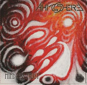 Mindless Trust by AHMSHERE album cover