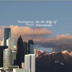 On The Edge Of Uncertainty by PROVIDENCE FALLS album cover