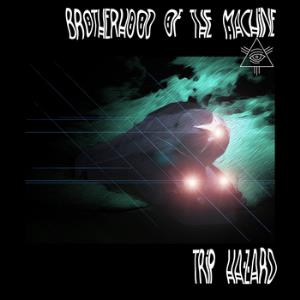 Trip Hazard by BROTHERHOOD OF THE MACHINE album cover