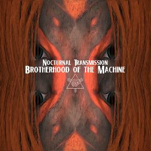 Nocturnal Transmission by BROTHERHOOD OF THE MACHINE album cover