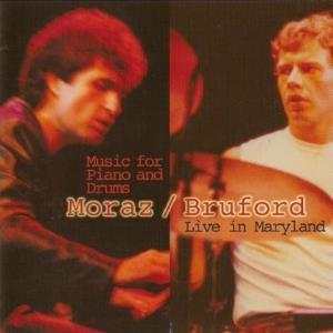 Moraz & Bruford Music For Piano And Drums Live In Maryland album cover