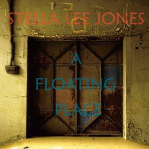 A Floating Place by STELLA LEE JONES album cover