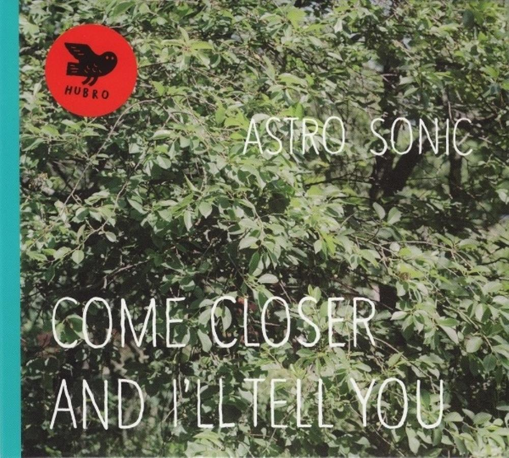 Come Closer And I'll Tell You by ASTRO SONIC album cover