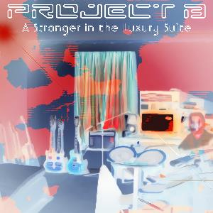 Brady Arnold Project B: A Stranger In The Luxury Suite album cover