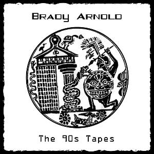 Brady Arnold The 90s Tapes album cover