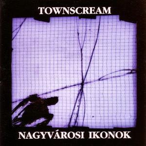 Nagyvárosi Ikonok by TOWNSCREAM album cover