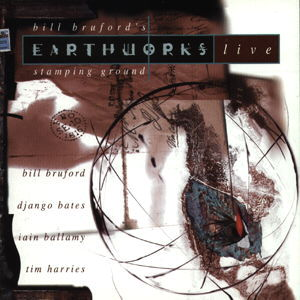 Bill Bruford's Earthworks Stamping Ground - Live album cover