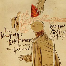 Bill Bruford's Earthworks - Random Acts of Happiness CD (album) cover