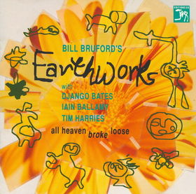 Bill Bruford's Earthworks - All Heaven Broke Loose CD (album) cover