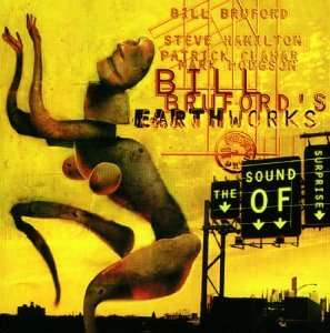 Bill Bruford's Earthworks - The Sound of Surprise CD (album) cover