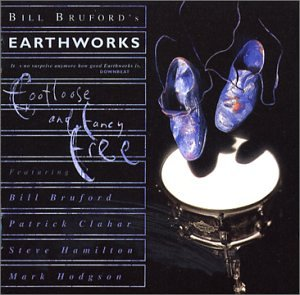 Bill Bruford's Earthworks - Footloose and Fancy Free CD (album) cover