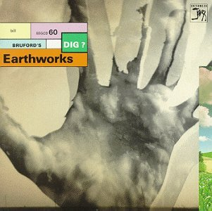 Bill Bruford's Earthworks - Dig? CD (album) cover