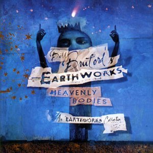 Bill Bruford's Earthworks Heavenly Bodies album cover