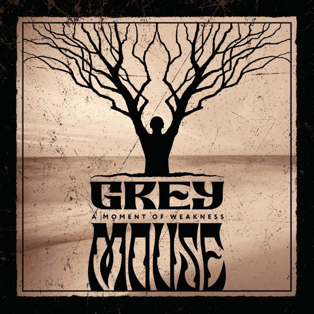 A Moment of Weakness by GREY MOUSE album cover