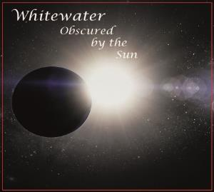 Obscured by the Sun by WHITEWATER album cover