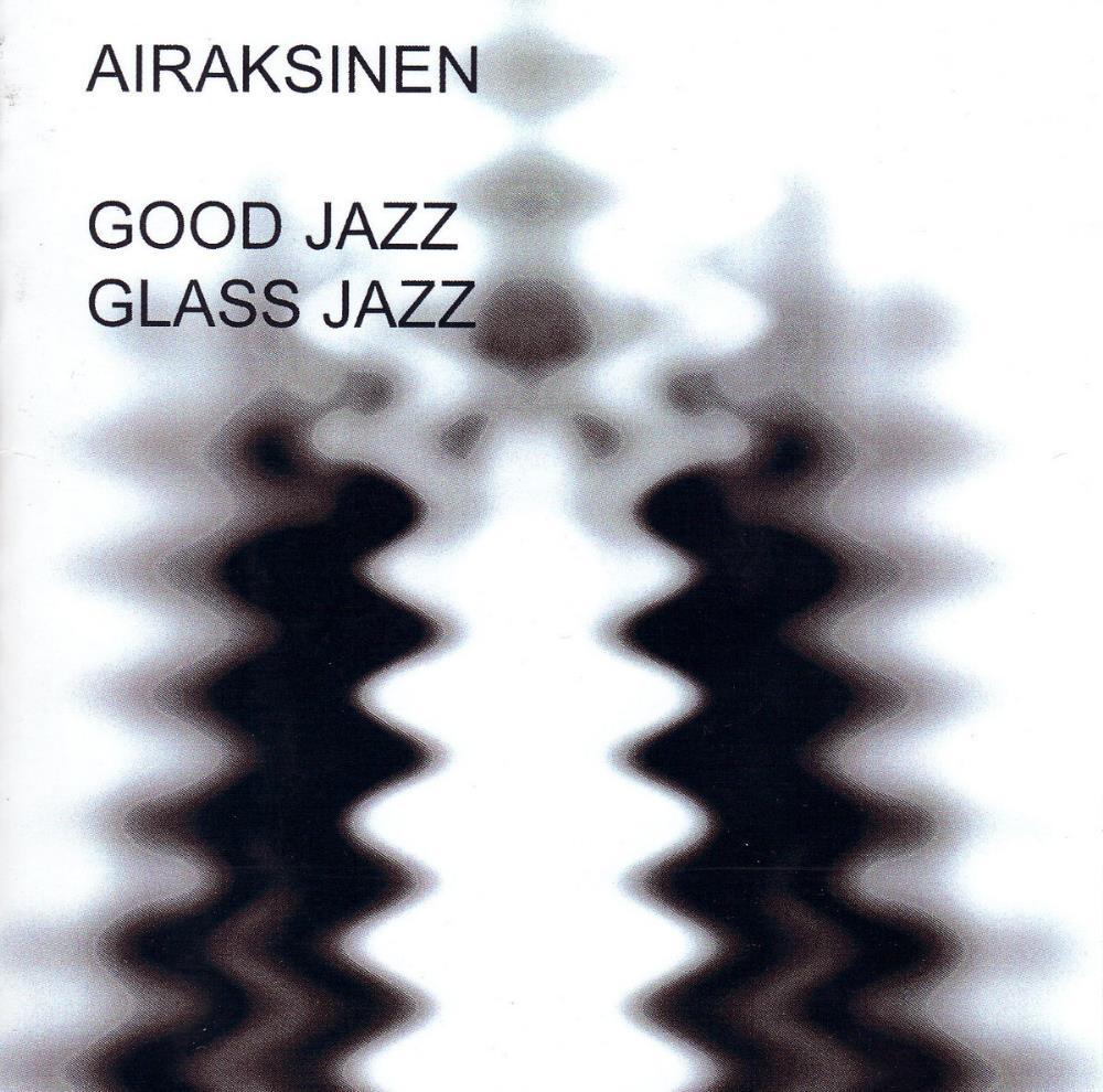 Good Jazz Glass Jazz by AIRAKSINEN, PEKKA album cover