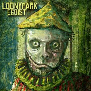 Loonypark - Egoist CD (album) cover