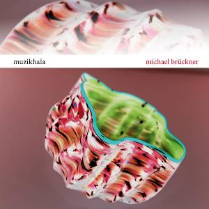 Muzikhala by BRÜCKNER, MICHAEL album cover