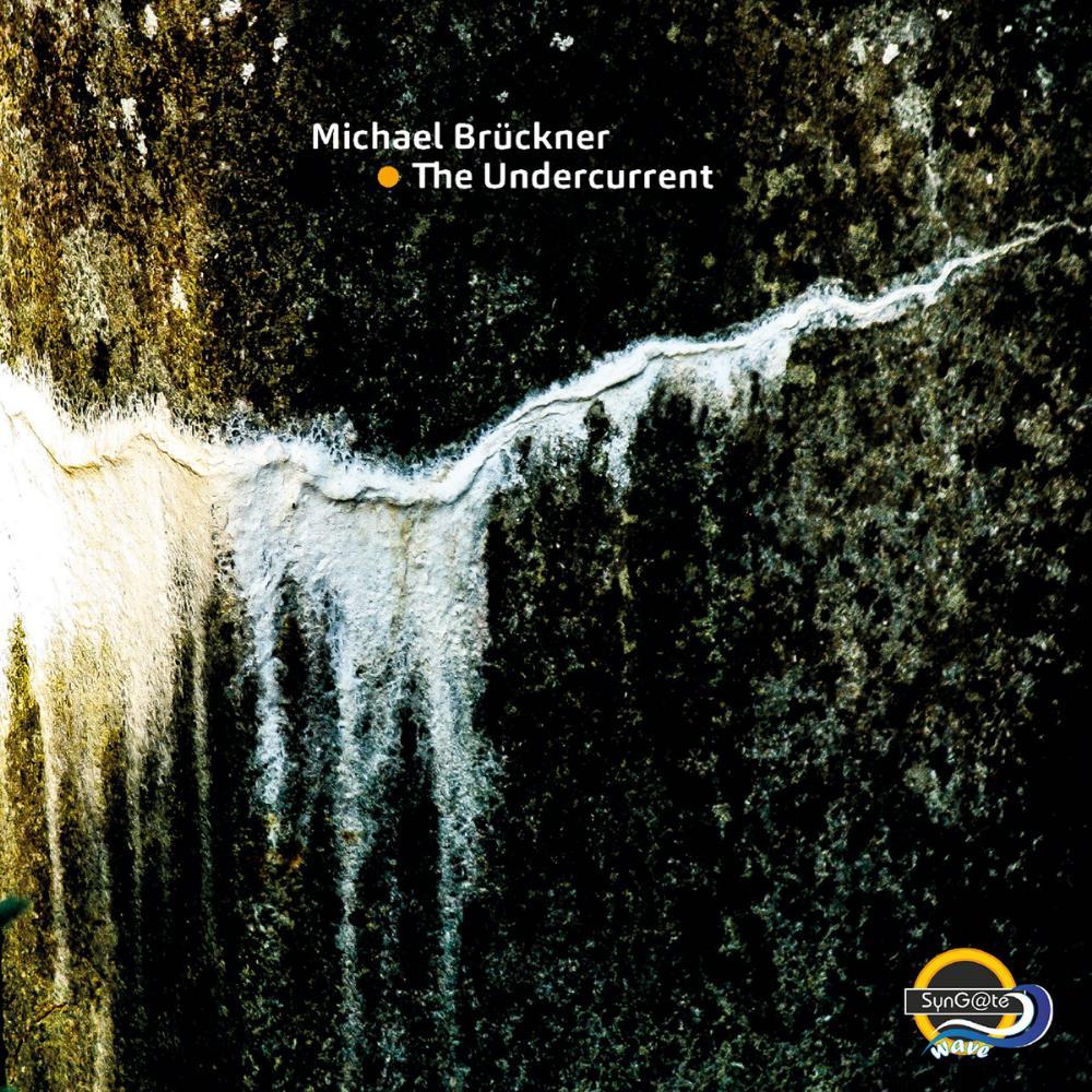 The Undercurrent by BRÜCKNER, MICHAEL album cover