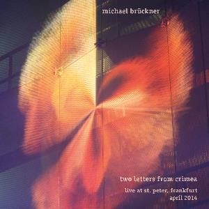 Michael Brückner - Two Letters From Crimea CD (album) cover