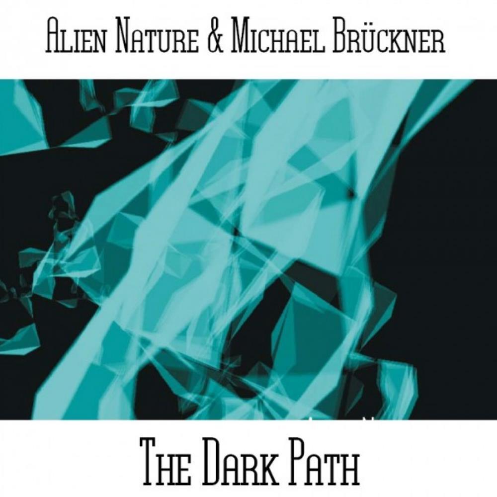 The Dark Path (Alien Nature & Michael Brückner) by BRÜCKNER, MICHAEL album cover