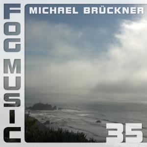 Fog Music 35 by BRÜCKNER, MICHAEL album cover