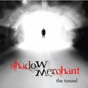 The Tunnel by SHADOW MERCHANT album cover