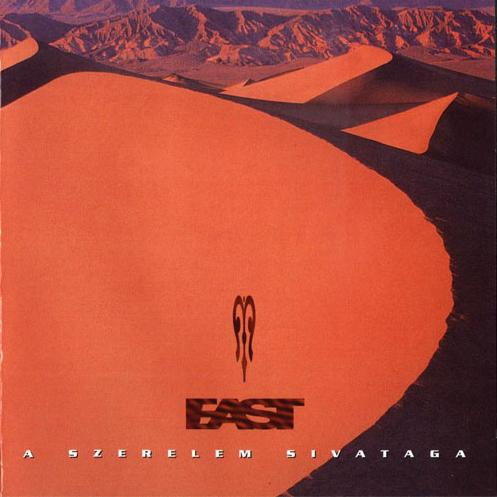 East - A Szerelem Sivataga CD (album) cover