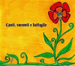 Canti, Racconti e Battaglie by IL FAUNO DI MARMO / THE REBUS album cover