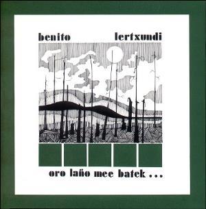 Oro lano mee batek... by LERTXUNDI, BENITO album cover