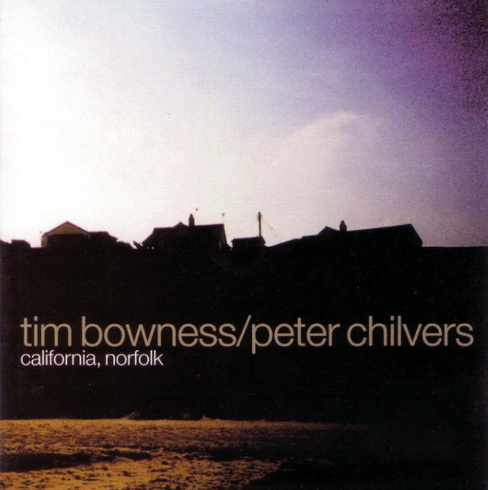 Tim Bowness Tim Bowness & Peter Chilvers: California, Norfolk album cover