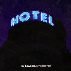 My Hotel Year by BOWNESS, TIM album cover