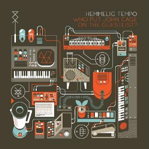 Who Put John Cage On The Guest List? by HEMMELIG TEMPO album cover