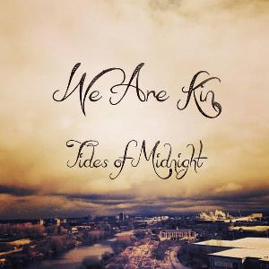 We Are Kin Tides of Midnight album cover