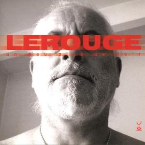 Un Peu plus de Noir by LEROUGE album cover
