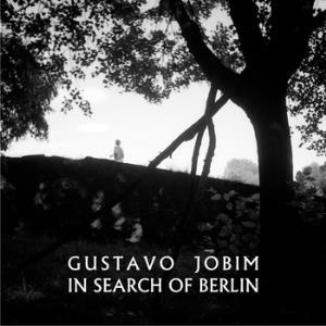 In Search Of Berlin by JOBIM, GUSTAVO album cover