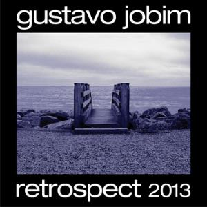 Retrospect 2013 by JOBIM, GUSTAVO album cover