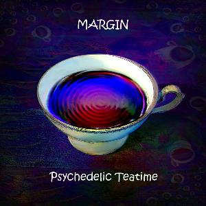 Psychedelic Teatime by MARGIN album cover