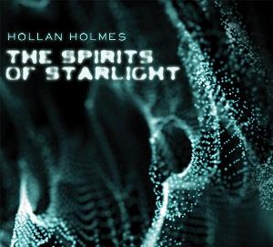 The Spirits Of Starlight by HOLMES, HOLLAN album cover