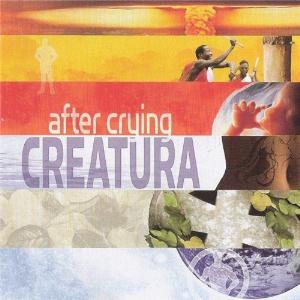 After Crying - Creatura CD (album) cover