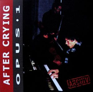 Opus 1 by AFTER CRYING album cover